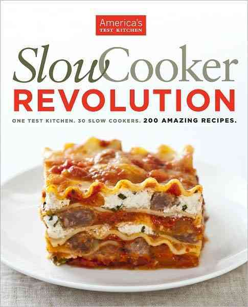 Slow Cooker Revolution By America's Test Kitchen (COR)
